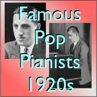Famous Pop Pianists from 1920s